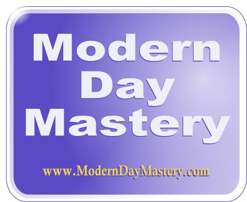 Modern Day Mastery - Transforming people's lives with mastery so that they can in turn masterfully transform the world.
